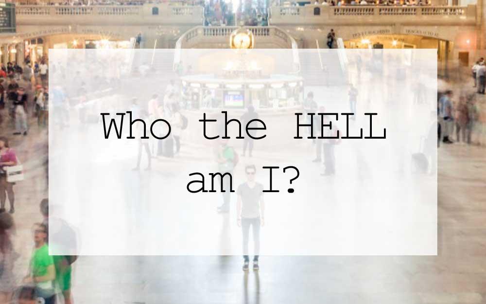 Twenty-something – Who The Hell Am I?